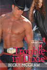 Trouble In Dixie (Texas Trouble, #5)