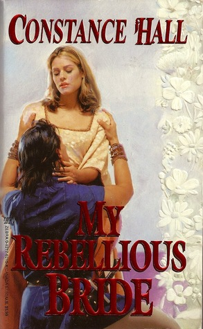 My Rebellious Bride by Constance Hall