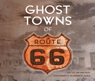 Ghost Towns of Route 66 by Jim Hinckley
