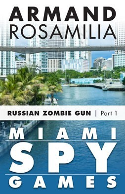 Miami Spy Games by Armand Rosamilia