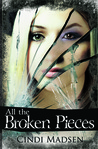 All the Broken Pieces by Cindi Madsen