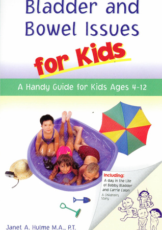 Bladder And Bowel Issues For Kids: A Handy Guide for Kids Ages 4-12