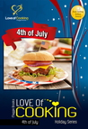 Love of Cooking: 4th of July (Holiday Series)