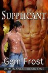 Supplicant (Dominance, #1)