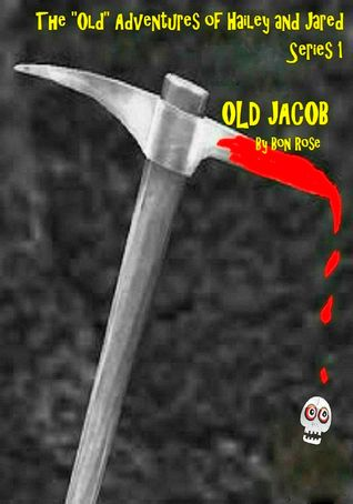 Old Jacob (The Old Adventures of Hailey and Jared  #1)