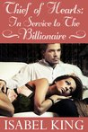 Thief Of Hearts: In Service To The Billionaire