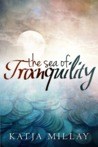 The Sea of Tranquility by Katja Millay