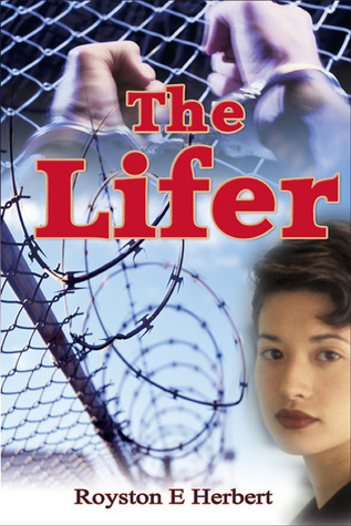 The Lifer by Royston E. Herbert