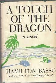 A Touch of the Dragon by Hamilton Basso