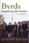 Byrds: Requiem For The Timeless - Volume 1