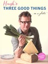 Three Good Things by Hugh Fearnley-Whittingstall