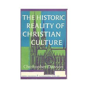 The Historic Reality of Christian Culture: A Way to the Renewal of Human Life
