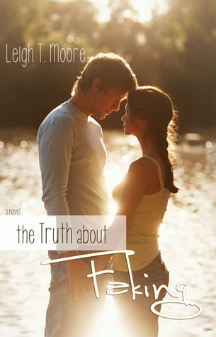 The Truth About Faking (The Truth #1)