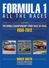 Formula 1: All the Races - 2nd Edition: The World Championship Story Race-By-Race: 1950-2012