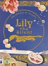 Lily the Silent (The History of Arcadia, #2)