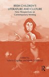 Irish Children's Literature and Culture: New Perspectives on Contemporary Writing
