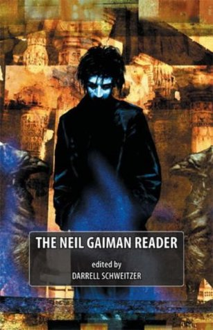 The Neil Gaiman Reader by Darrell Schweitzer