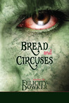 Bread and Circuses, stories by Felicity Dowker