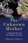The Unknown Mother by Dielle Ciesco