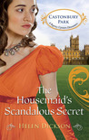 The Housemaid's Scandalous Secret (Castonbury Park #2)