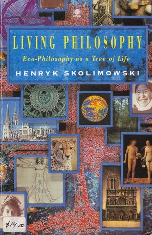 Living Philosophy: Eco-Philosophy as a Tree of Life