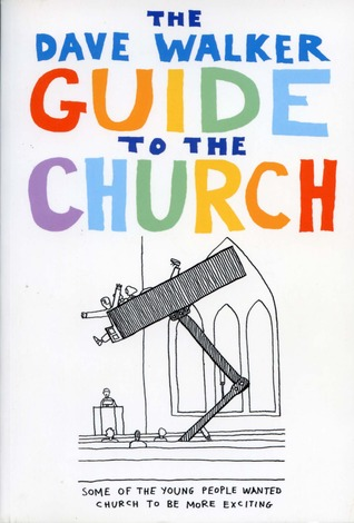 The Dave Walker Guide To The Church by Dave Walker