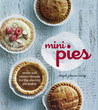 Mini Pies: Sweet and Savory Recipies for the Electric Pie Maker