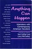 Anything Can Happen: Interviews with Contemporary American Novelists
