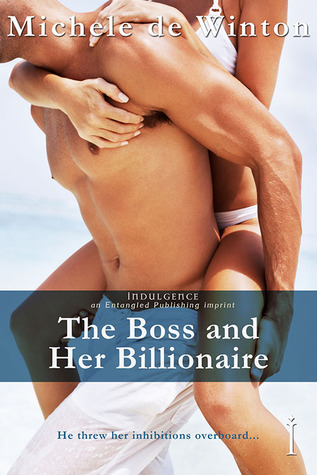 The Boss and Her Billionaire by Michele de Winton