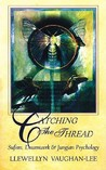Catching the Thread: Sufism, Dreamwork, and Jungian Psychology