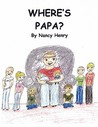 Where's Papa? for ages 2 - 8