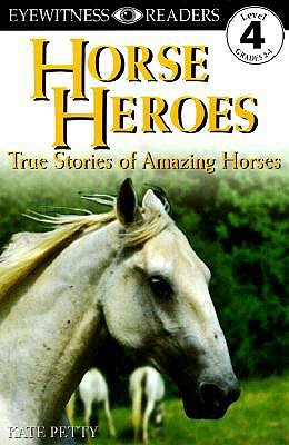 Horse Heroes by Kate Petty