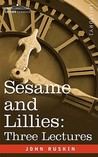 Sesame and Lillies: Three Lectures