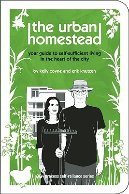 The Urban Homestead by Kelly Coyne