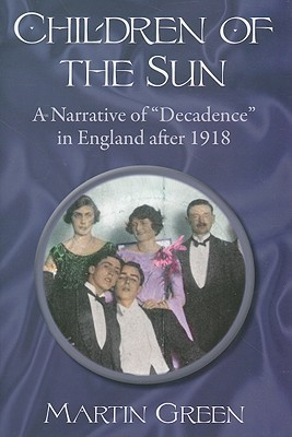 Children of the Sun: A Narrative of Decadence in England After 1918