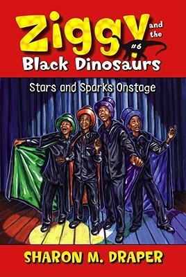 Stars and Sparks on Stage (Ziggy and the Black Dinosaurs, #6)
