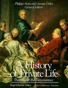 Passions of the Renaissance (A History of Private Life, #3)