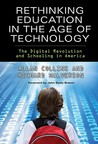 Rethinking Education in the Age of Technology: The Digital Revolution and Schooling in America (Technology, Education--Connections) (Technology, Education - Connections (The TEC Series))