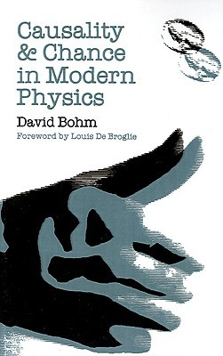 Causality and Chance in Modern Physics by David Bohm