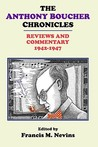 The Anthony Boucher Chronicles: Reviews and Commentary 1942-47