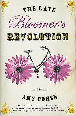 The Late Bloomer's Revolution by Amy Cohen