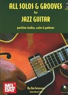 All Solos & Grooves for Jazz Guitar: Position Studies, Scales & Patterns [With CD]