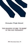 """The Meaning of Brk """"To Bless"""" in the Old Testament"""