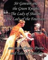 Sir Gawain and the Green Knight, the Lady of Shallot, the Lady of the Fountain, and Other Classic Poems and Tales of Camelot