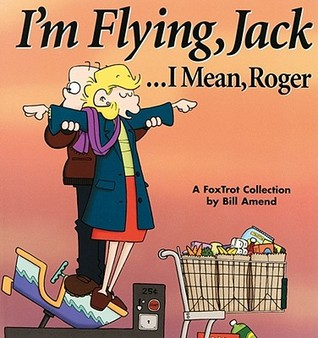 I'm Flying, Jack...I Mean, Roger by Bill Amend