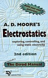 Electrostatics: Exploring, Controlling and Using Static Electricity/Includes the Dirod Manual