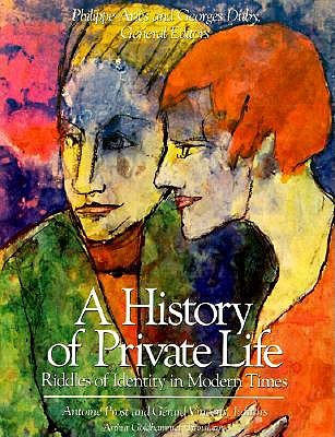 Riddles of Identity in Modern Times (A History of Private Life, #5)