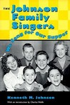 The Johnson Family Singers: We Sang for Our Supper