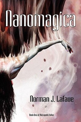 Nanomagica by Norman J. LaFave