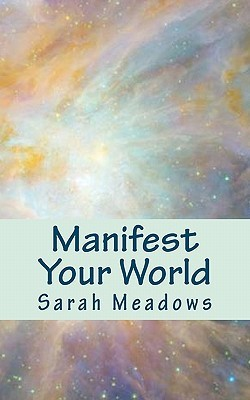 Manifest Your World
